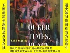 二手書博民逛書店Queer罕見Times, Black FuturesY28384 Kara Keeling NYU Pres