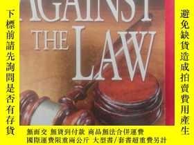 二手書博民逛書店違法罕見against the law(英文原版小說) BT(