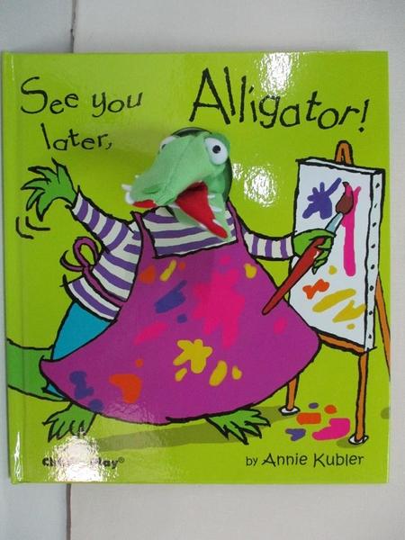 【書寶二手書T1/少年童書_EO4】See You Later, Alligator! (Action Books)_Kubler, Annie