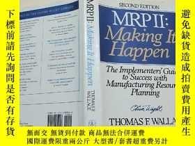 二手書博民逛書店MRP罕見II:Making It Happen(16開精裝)見