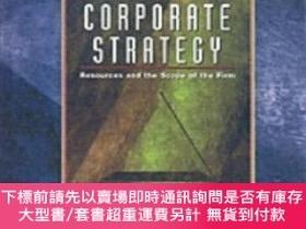 二手書博民逛書店Corporate罕見Strategy: Resources And The Scope Of The Firm奇