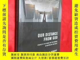 二手書博民逛書店Our罕見Distance from God : Studies