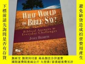 二手書博民逛書店WHAT罕見WOULD THE BIBLE SAY?Y24630