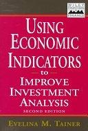 二手書博民逛書店《Using Economic Indicators to Improve Investment Analysis》 R2Y ISBN:0471254312