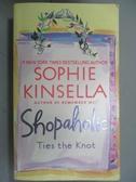 【書寶二手書T9/原文小說_OJI】SHOPAHOLIC TIES THE KNOT_Kinsella