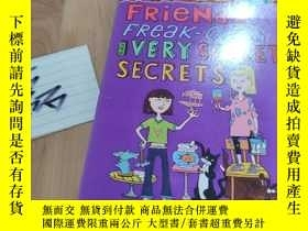 二手書博民逛書店Friends罕見Freak out and very secret secrets:朋友,怪人和非常秘密的秘密。