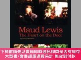 二手書博民逛書店【罕見】Maud Lewis the Heart on the DoorY27248 Lance Gerard
