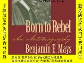 二手書博民逛書店【罕見】2003年出版 Born To Rebel: An Au
