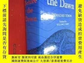 二手書博民逛書店外文書罕見BEFORE THE DAWN 精裝本 共798頁Y1