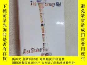 二手書博民逛書店英文罕見THE SAVAGE GIRL ALEX SHAKAR 共275頁 精裝本Y15969