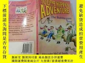 二手書博民逛書店(Young罕見Hippo ADVENTURE )The Bubblegum Tree:(小河馬冒險)泡泡糖樹