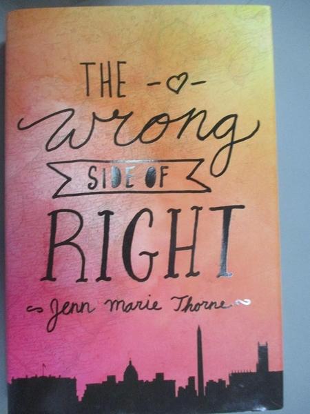 【書寶二手書T6/原文小說_MFO】The Wrong Side of Right_Thorne, Jenn Marie