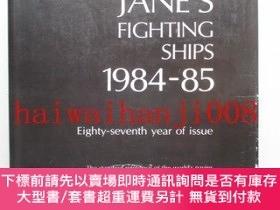 二手書博民逛書店JANE S罕見FIGHTING SHIPS 1984-85Y465018 Edited by Captain