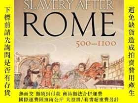 二手書博民逛書店Slavery罕見After Rome, 500-1100 (o