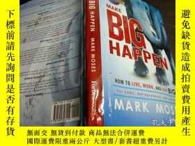 二手書博民逛書店英法德意等原版外文罕見Make Big Happen: How to Live, Work, and Give B