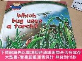 二手書博民逛書店英文原版:ask罕見me which bug uses a torch?Y182979 ask me whic