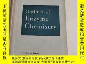 二手書博民逛書店Outlines罕見of Enzyme Chemistry(酵素化學大綱.精裝本)英文版 非館藏Y6318 J