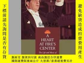 二手書博民逛書店【罕見】A Heart At Fire s Center: Th
