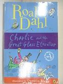 【書寶二手書T1/原文小說_BXD】Charlie and the Great Glass Elevator_Dahl, Roald
