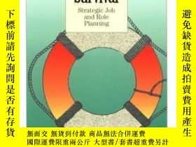 二手書博民逛書店Career罕見Survival: Strategic Job And Role PlanningY30775