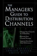 二手書博民逛書店《The Manager s Guide to Distribution Channels》 R2Y ISBN:0071428682