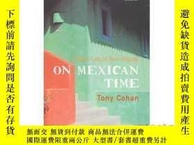 二手書博民逛書店On罕見Mexican Time: A New Life in San Miguel-墨西哥時間:聖米格爾的新生活