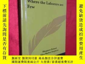 二手書博民逛書店Where罕見the Laborers Are Few (小16