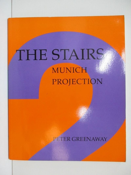 【書寶二手書T1/影視_DPP】The Stairs: Munich Projection_Peter Greenaway