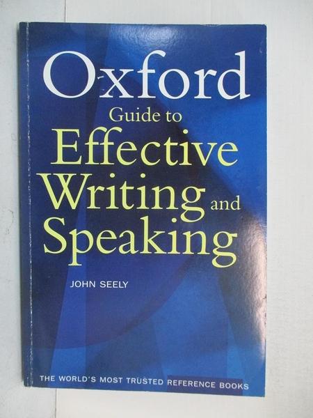 【書寶二手書T1/語言學習_D47】The Oxford Guide To Effective Writing & Speaking_Seely, John