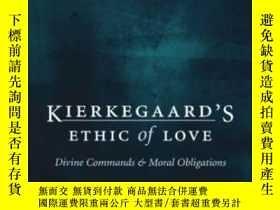 二手書博民逛書店【罕見】2006年出版 Kierkegaard s Ethic