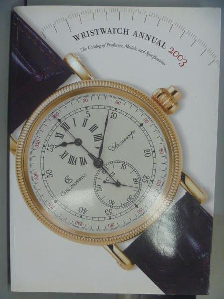 【書寶二手書T7/收藏_PPN】Wristwatch Annual 2003