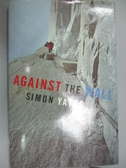 【書寶二手書T9/旅遊_ZCP】Against the Wall_Simon Yates