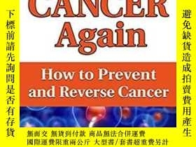 二手書博民逛書店Never罕見Fear Cancer Again: How to Prevent and Reverse Canc