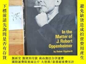 二手書博民逛書店In罕見the Matter of J. Robert OppenheimerY15335 Heinar Ki