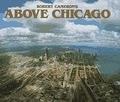二手書《Above Chicago: A New Collection of Historical and Original Aerial Photographs of Chicago》 R2Y 0918684277