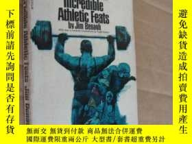 二手書博民逛書店INCREDIBLE罕見ATHLETIC FEATS [運動員的