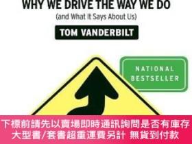 二手書博民逛書店Traffic:罕見Why We Drive the Way We Do (and What It Says Ab