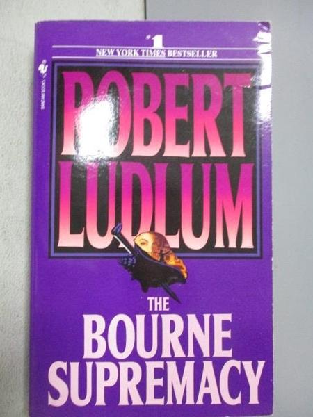 【書寶二手書T3/原文小說_MNT】The Bourne Supremacy_Robert Ludlum