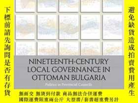 二手書博民逛書店Nineteenth-century罕見Local Governance In Ottoman Bulgaria奇