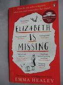 【書寶二手書T6/原文小說_HFP】Elizabeth is Missing_Emma Healey
