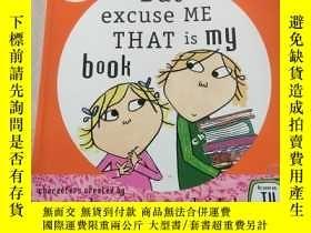 二手書博民逛書店But罕見excuse me that is my book:對不起,那是我的書Y212829
