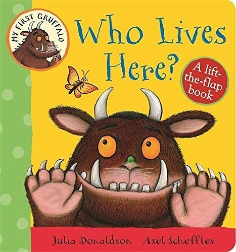 My First Gruffalo:Who Lives Here? Lift-The-Flap Book 這是誰的家 硬頁翻翻書