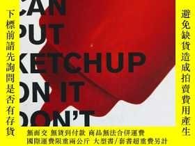 二手書博民逛書店If罕見You Can Put Ketchup On It Do