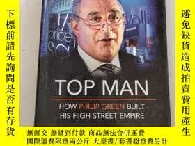 二手書博民逛書店TOP罕見MAN:How Philip Green Built his high street empire【頂尖