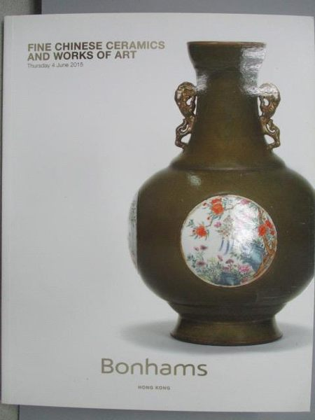 【書寶二手書T1/收藏_QJH】Bonhams_Fine Chinese Ceramics…Art_2015/6/4