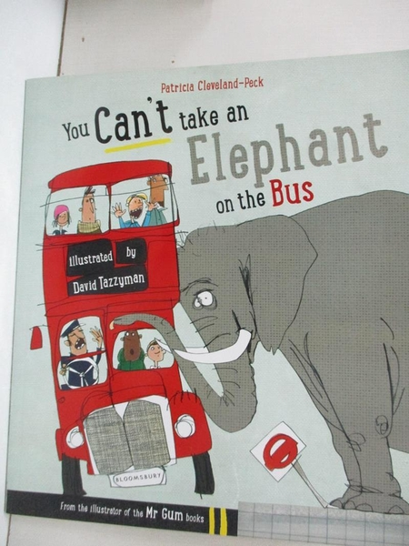 【書寶二手書T7/電玩攻略_KTF】You Can't Take An Elephant On the Bus_Patricia Cleveland-Peck,David Tazzyman (ILT)