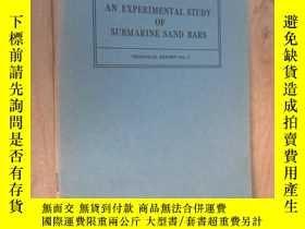 二手書博民逛書店英文書罕見AN EXPERIMENTAL STUDY OF SUBMARINE SAND BARS(16開,共39