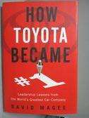 【書寶二手書T1/大學商學_ZDR】How Toyota Became #1_Magee, David