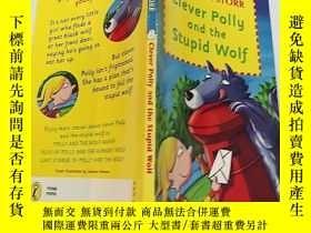 二手書博民逛書店Clever罕見Polly and the Stupid Wolf:(聰明的波莉和愚蠢的狼)Y200392