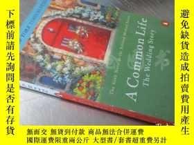 二手書博民逛書店A罕見Common Life: The Wedding Story【32開 英文原版】Y16472 Jan K